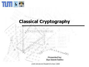 Introduction to Cryptography Historical Cryptosystems Classical Cryptography Introduction