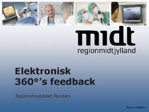 Elektronisk 360s feedback Regionshospitalet Randers Region Midtjylland Hvad
