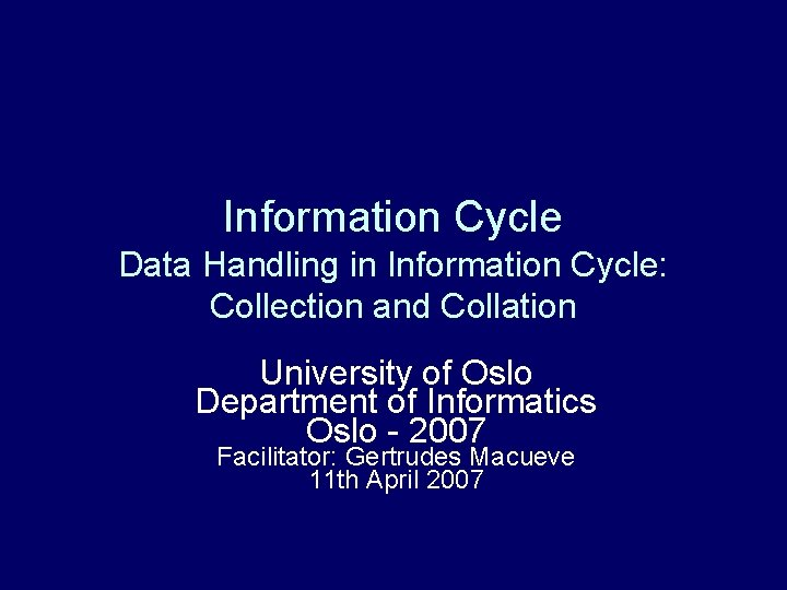 Information Cycle Data Handling in Information Cycle Collection
