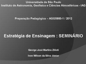 Universidade de So Paulo Instituto de Astronomia Geofsica