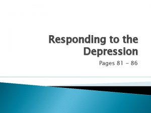 Responding to the Depression Pages 81 86 Responding