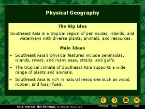 Physical Geography The Big Idea Southeast Asia is