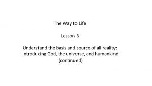 The Way to Life Lesson 3 Understand the