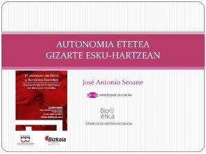 AUTONOMIA ETETEA GIZARTE ESKUHARTZEAN Jos Antonio Seoane Sarrera