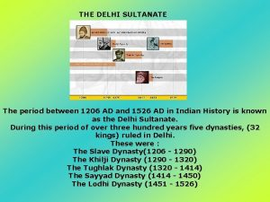THE DELHI SULTANATE The period between 1206 AD