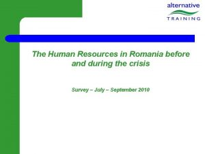The Human Resources in Romania before and during