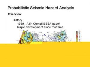 Probabilistic Seismic Hazard Analysis Overview History 1969 Allin