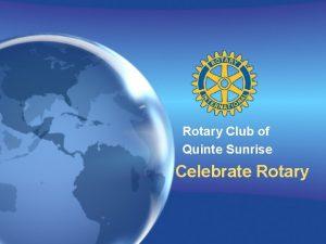 Rotary Club of Quinte Sunrise Celebrate Rotary Why