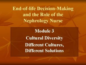 Endoflife DecisionMaking and the Role of the Nephrology