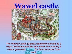 Wawel castle The Wawel Castle Zamek wawelski served