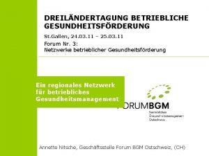 DREILNDERTAGUNG BETRIEBLICHE GESUNDHEITSFRDERUNG St Gallen 24 03 11