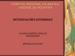 HOSPITAL REGIONAL DA ASA SUL UNIDADE DE PEDIATRIA