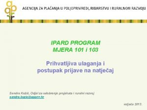 IPARD PROGRAM MJERA 101 i 103 Prihvatljiva ulaganja