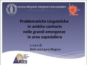 Problematiche Linguistiche in ambito sanitario nelle grandi emergenze
