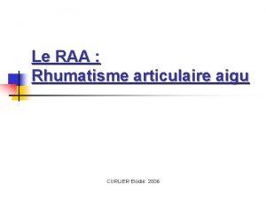 Le RAA Rhumatisme articulaire aigu CURLIER Elodie 2006