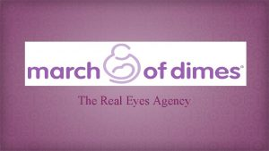 The Real Eyes Agency Agency Description The Real