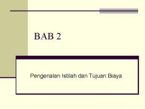 BAB 2 Pengenalan Istilah dan Tujuan Biaya Terminologi