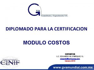 DIPLOMADO PARA LA CERTIFICACION MODULO COSTOS EXPOSITOR L