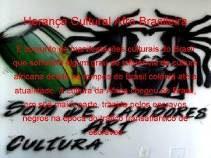 Herana Cultural Afro Brasileira E conjunto de manifestaes