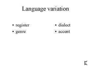 Language variation register genre dialect accent Language variation
