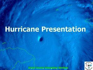 Hurricane Presentation What is a Hurricane A hurricane