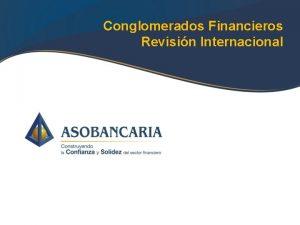 Conglomerados Financieros Revisin Internacional Conglomerados Financieros Revisin Internacional