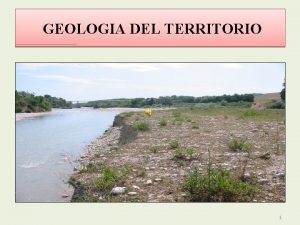 GEOLOGIA DEL TERRITORIO 1 GEOLOGIA DEL TERRITORIO Inquadramento