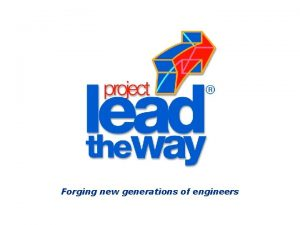 Forging new generations of engineers Design Process Overview