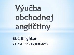 ELC Brighton 31 jl 11 august 2017 Ellen