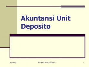 Akuntansi Unit Deposito 10302020 Akuntansi Perbankan Chapter 7