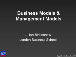 Business Models Management Models Julian Birkinshaw London Business
