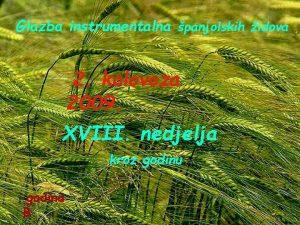 Glazba instrumentalna panjolskih idova 2 kolovoza 2009 XVIII