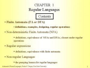 CHAPTER 1 Regular Languages Contents Finite Automata FA