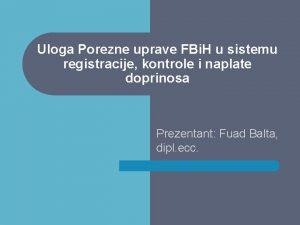 Uloga Porezne uprave FBi H u sistemu registracije