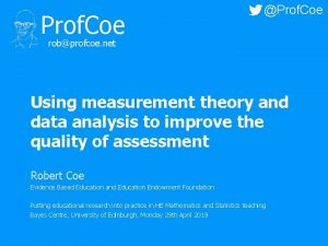Prof Coe Prof Coe robprofcoe net Using measurement