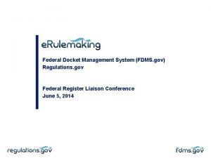 Federal Docket Management System FDMS gov Regulations gov