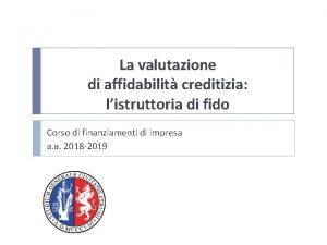 La valutazione di affidabilit creditizia listruttoria di fido