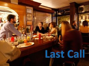 Last Call Now What You made the last