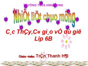 TRNG THCS HNG VNG Cc Thy C gio
