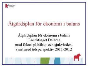 tgrdsplan fr ekonomi i balans i Landstinget Dalarna
