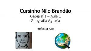 Cursinho Nilo Brando Geografia Aula 1 Geografia Agrria