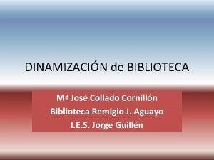 DINAMIZACIN de BIBLIOTECA M Jos Collado Cornilln Biblioteca