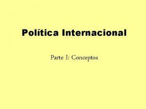 Poltica Internacional Parte I Conceptos El sistema internacional
