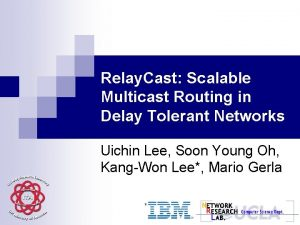 Relay Cast Scalable Multicast Routing in Delay Tolerant
