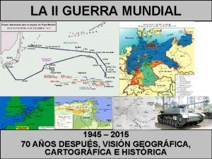 LA II GUERRA MUNDIAL 1945 2015 70 AOS