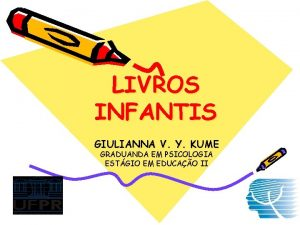 LIVROS INFANTIS GIULIANNA V Y KUME GRADUANDA EM