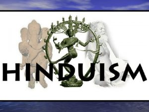 Introductory Questions Hinduism Where did Hinduism originate Hinduism