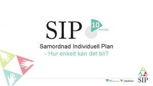 Samordnad Individuell Plan Hur enkelt kan det bli