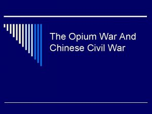 The Opium War And Chinese Civil War Tea