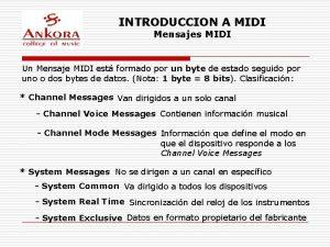 INTRODUCCION A MIDI Mensajes MIDI Un Mensaje MIDI